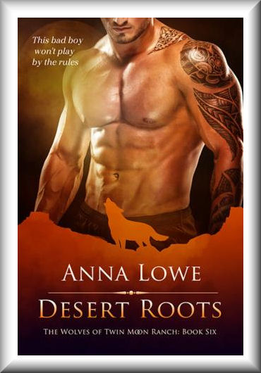 Desert Roots (Wolves of Twin Moon Ranch#6)