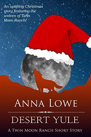 Desert Yule (Wolves of Twin Moon Ranch #4.5)