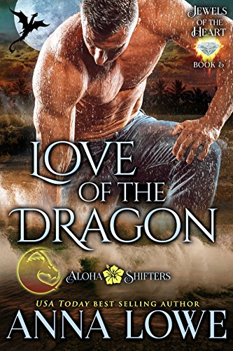 Love of the Dragon (Aloha Shifters – Jewels of the Heart#5)