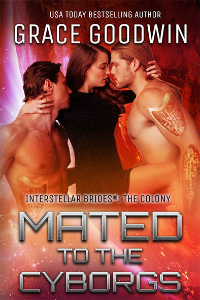 Mated to the Cyborgs (Interstellar Brides: The Colony#2)