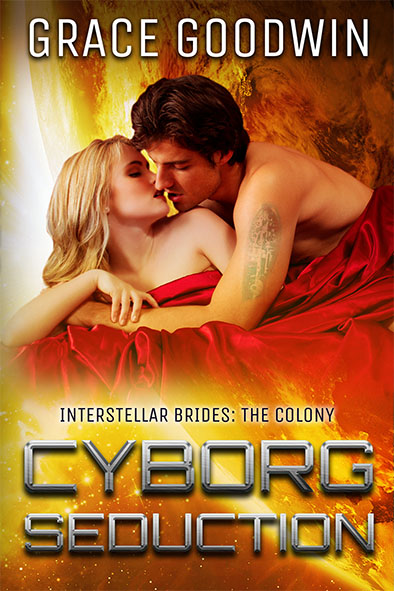 Cyborg Seduction (Interstellar Brides: The Colony #3)