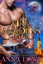 Fire Maidens: London (Billionaires and Bodyguards #2)