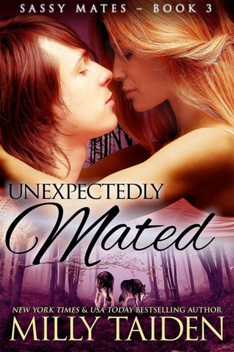 Unexpectedly Mated:  (Sassy Mates Book 3)