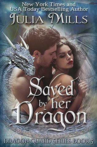 Saved By Her Dragon: Dragon Guard Series#5