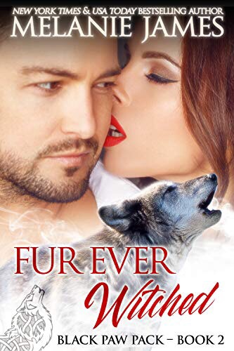 Fur Ever Witched: A Paranormal Shifter Romance (Black Paw Pack Book2)