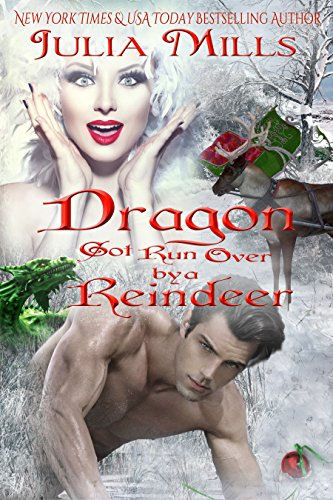 Dragon Got Run Over by a Reindeer (Dragon Guard Series Book 27)