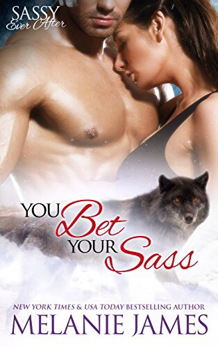 You Bet Your Sass: Sassy Ever After (Black Paw Wolves Book3)