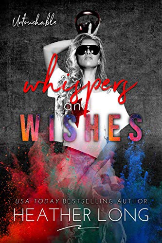 Whispers and Wishes (Untouchable Book4)