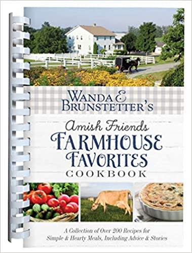 Wanda E. Brunstetter's Amish Friends Farmhouse FavoritesCookbook: