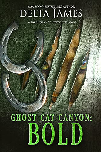 Bold: (Ghost Cat Canyon Book3)